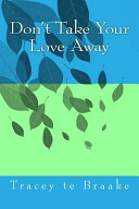 Don t Take Your Love Away PDF