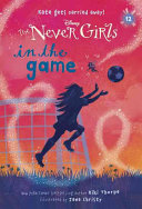 Never Girls 12 In The Game Disney The Never Girls  Book PDF