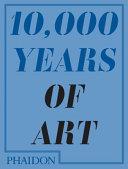 10 000 Years Of Art Book PDF