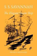 S  S  Savannah  the Elegant Steam Ship PDF