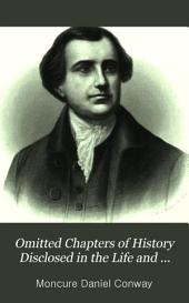 Omitted Chapters of History Disclosed in the Life and Papers of Edmund Randolph: Governor of Virginia; First Attorney-general United States, Secretary of State