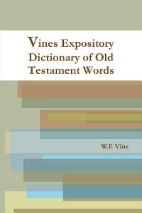 Vines Expository Dictionary of Old Testament Words Book