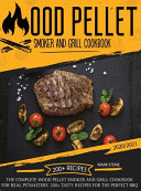 Wood Pellet Smoker and Grill Cookbook 2020-2021