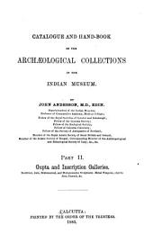 Catalogue and Hand-book of the Archaeological Collections in the Indian Museum: Part 2