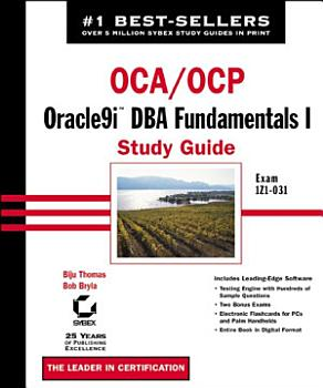 OCA   OCP  Oracle9i DBA Fundamentals I Study Guide PDF