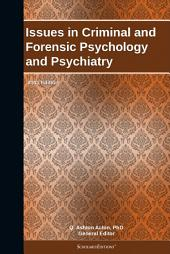 Issues in Criminal and Forensic Psychology and Psychiatry: 2011 Edition