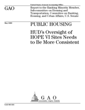 Public housing HUD's oversight of HOPE VI sites needs to be more consistent.
