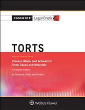 Casenote Legal Briefs for Torts, Keyed to Prosser, Wade Schwartz Kelly and Partlett: Edition 13
