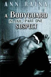 A Bodyguard in Jail, Part One, Suspect