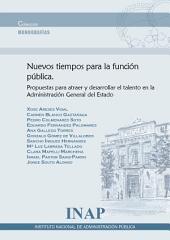 Nuevos tiempos para la función pública: Propuestas para atraer y desarrollar el talento en la Administración General del Estado