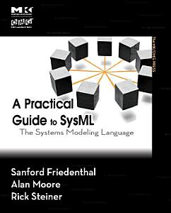A Practical Guide to SysML