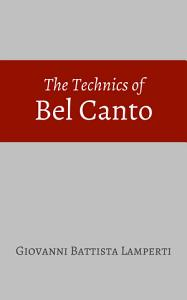 The Technics of Bel Canto Book