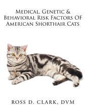 Medical, Genetic & Behavioral Risk Factors of American Shorthair Cats