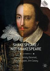 Shakespeare / Not Shakespeare