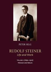 Rudolf Steiner, Life and Work Volume 2 (1890-1900)