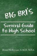 Big Bri's Survival Guide to High School