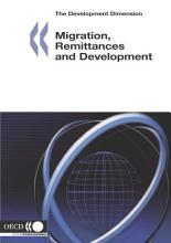 The Development Dimension Migration  Remittances and Development PDF
