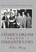 A Father S Dream Through A Daughter S Eyes Book PDF