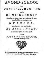 Avond-school voor vryers en vrysters om in de Minne-Kunst geoeffent en onderwezen te werden nae de voornaemste lessen en leeringen van Ovidius