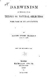 Darwinism: An Exposition of the Theory of Natural Selection, with Some of Its Applications