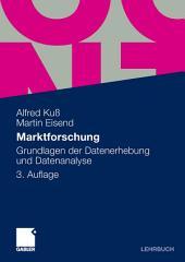 Marktforschung: Grundlagen der Datenerhebung und Datenanalyse, Ausgabe 3
