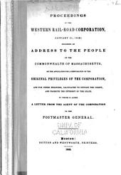 Proceedings of the Western Rail-road Corporation, January 21, 1842: Including an Address to the People of the Commonwealth of Massachusetts, on the Application for a Restoration of the Original Privileges of the Corporation, and for Other Measures,calculated to Sustain the Credit, and Promote the Interest of the State