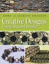 Creative Designs Using Shaped Beads