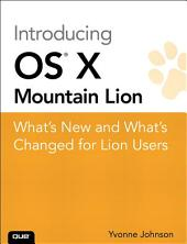Introducing OS X Mountain Lion: What's New and What's Changed for Lion Users