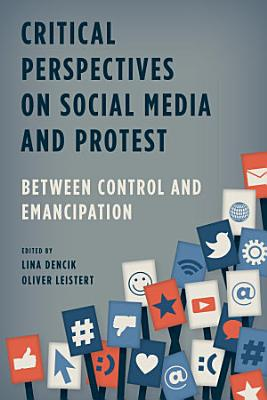 Critical Perspectives on Social Media and Protest PDF