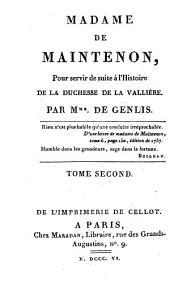 Madame de Maintenon: pour servir de suite à l'Histoire de la duchesse de la Vallière, Volume2