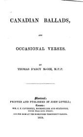 Canadian ballads, and occasional verses