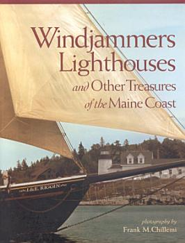 Windjammers  Lighthouses    Other Treasures of the Maine Coast PDF