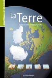 La Terre: Comprendre Notre Planète