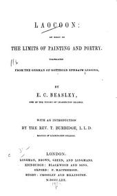 Laocoon: An Essay on the Limits of Painting and Poetry. Translated from the German of Gotthold Ephraim Lessing
