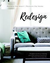 Redesign: Restore the heart | Restore the home