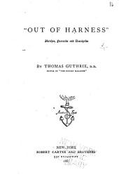 """""""Out of Harness"""": Sketches, Narrative and Descriptive"""