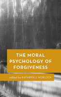 The Moral Psychology of Forgiveness PDF