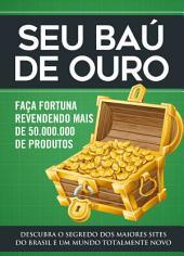 Seu baú de ouro: FAÇA FORTUNA REVENDENDO MAIS DE 50.000.000 DE PRODUTOS