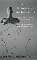 Critical Biopolitics of the Post Soviet PDF