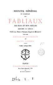 Recueil général et complet des fablieaux des xviiie et xive siécles, publ. par A. de Montaiglon (et G. Raynaud).