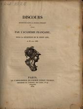 Discours prononcés dans la séance publique tenue par l'Académie française, pour la réception de M. Dupin Ainé, le 30 aout 1832