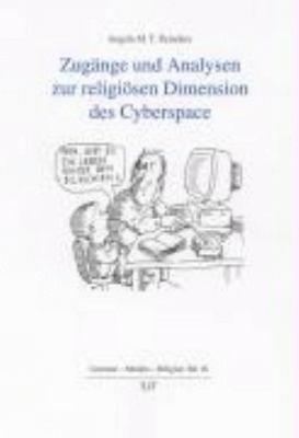 Zug  nge und Analysen zur religi  sen Dimension des Cyberspace PDF