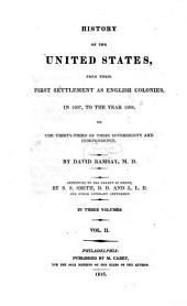 History of the United States from their first Settlement as english Coloniès in the year 1607 to the year 1608: Volume 2