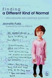 Finding a Different Kind of Normal: Misadventures with Asperger Syndrome