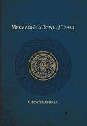Mermaid in a Bowl of Tears Book
