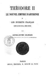Théodore II: le nouvel empire d'Abyssinie et les intérêts français dans le sud de la Mer rouge