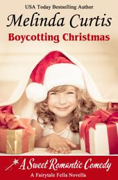 Boycotting Christmas: A Fairy Tale Fella Story