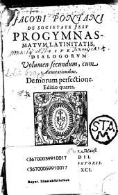 Progymnasmata Latinitatis Sive Dialogi: De morum perfectione, Volume 2