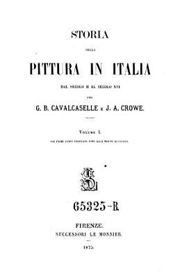 Storia della pittura in Italia   dal secolo II al secolo XVI  1  Dai primi tempi cristiani fino alla morte di Giotto PDF