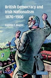 British Democracy and Irish Nationalism 1876–1906